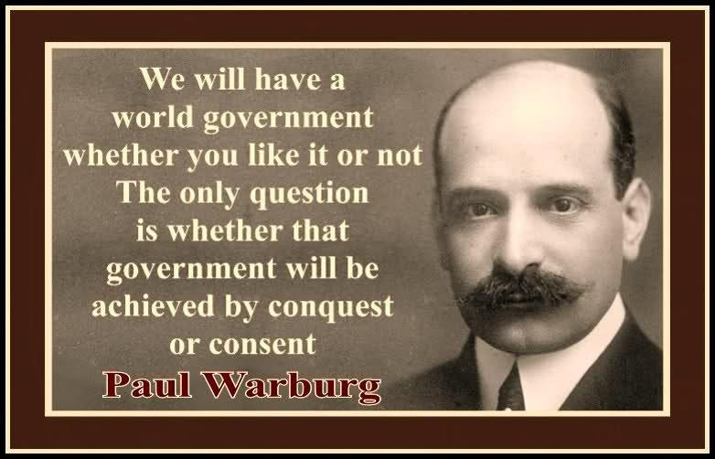 paul-warburg-22we-will-have-a-world-governement22