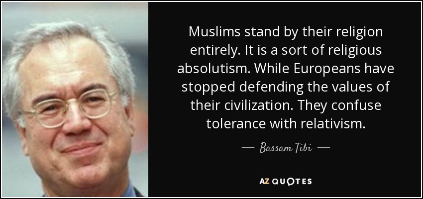 quote-muslims-stand-by-their-religion-entirely-it-is-a-sort-of-religious-absolutism-while-bassam-tibi-134-93-56